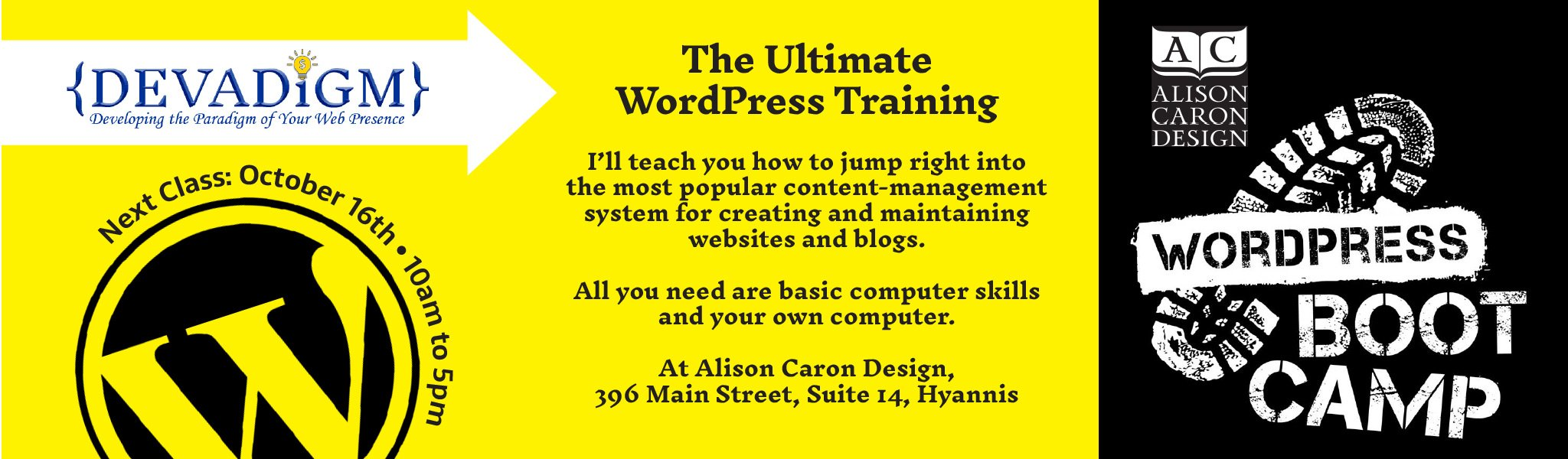 Announcement regarding the ultimate WordPress training on Cape Cod! The next WordPress Boot Camp is scheduled on October 16th, 2021 from 10am until 5pm. Training conducted by Shane Skinner of Devadigm and held at Alison Caron Design Studio in Hyannis, Massachusetts.